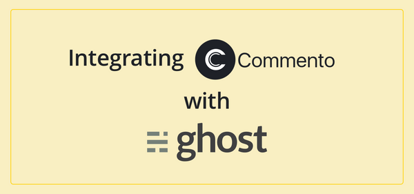 Adding a comment section to your ghost blog in 4 easy steps with Commento